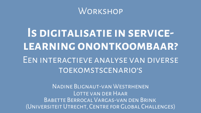 Is digitalisatie in service learning onontkoombaar? Een interactieve analyse van diverse toekomstscenario's.