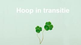 Hoop in transitie